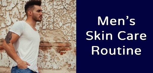 mens skin care routine made simple
