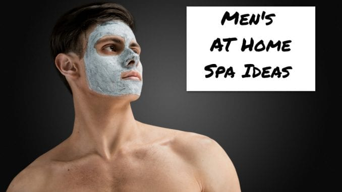at home spa ideas men